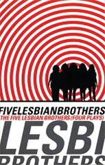 Five Lesbian Brothers (Four Plays)