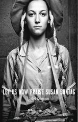 Let Us Now Praise Susan Sontag