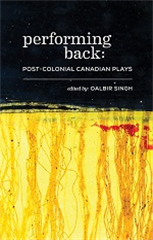 Performing Back: Post-Colonial Canadian Plays