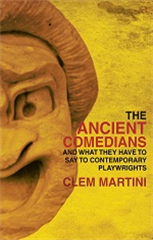 The Ancient Comedians and What They Have to Say to Contemporary Playwrights