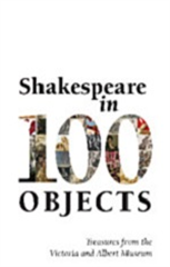 Shakespeare in 100 Objects