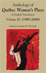 Anthology of Québec Women's Plays in English Translation Vol. III (1997-2009)
