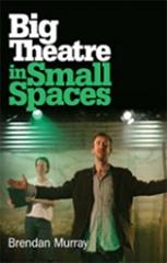 Big Theatre in Small Spaces
