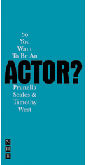So You Want to be an Actor?