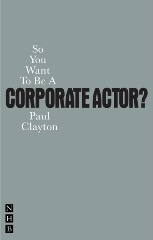 So You Want to be a Corporate Actor?
