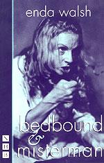 bedbound & misterman