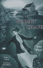 Robert Chafe' Two Plays