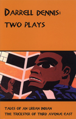 Darrell Dennis' Two Plays