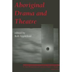 Aboriginal Drama and Theatre
