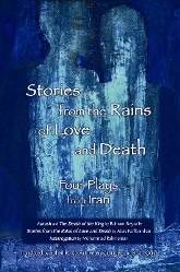 Stories from the Rains of Love and Death' Four Plays from Iran