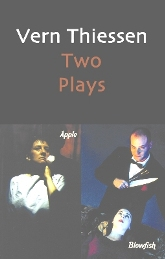 Vern Thiessen' Two Plays