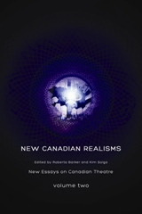New Canadian Realisms: New Essays on Canadian Theatre