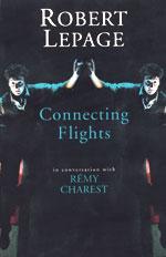 Robert Lepage' Connecting Flights