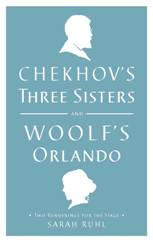 Chekhov's Three Sisters and Woolf's Orlando