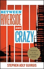 Between Riverside and Crazy (hardcover)